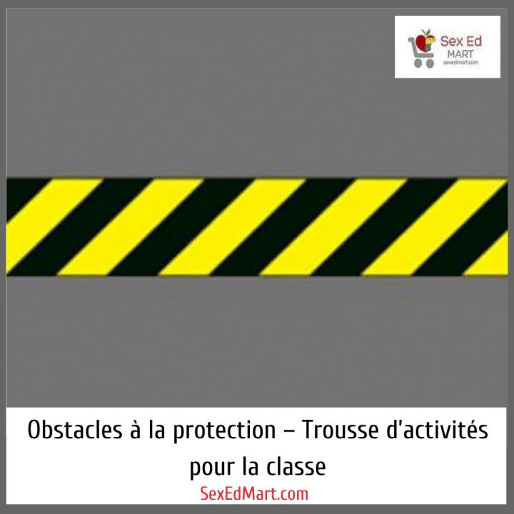 Obstacles à la protection – Trousse d'activités pour la classe