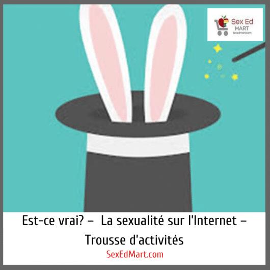 Est-ce vrai? –  La sexualité sur l'Internet – Trousse d'activités
